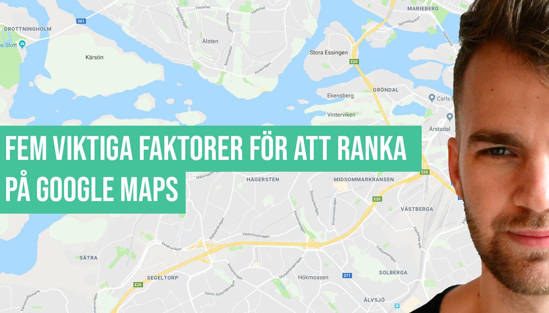 Vi undersöker: Fem viktiga faktorer för att ranka på Google Maps