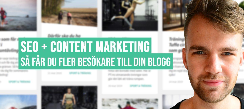 SEO + Content Marketing: Så får du fler kunder till din blogg
