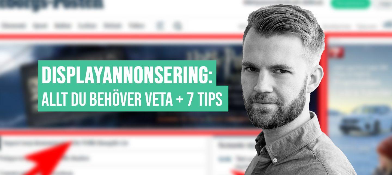 Displayannonsering: Allt du behöver veta + 7 tips för att lyckas
