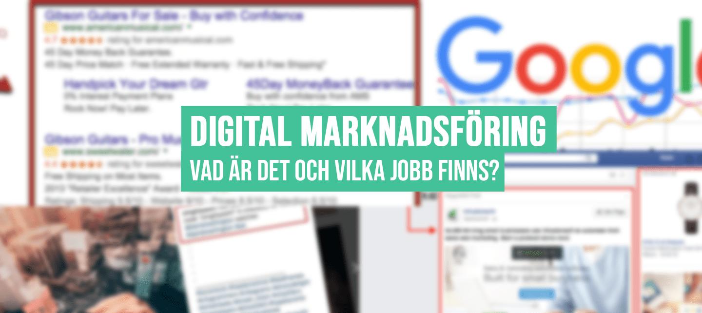 Digital Marknadsföring – Vad är det och vilka jobb finns?