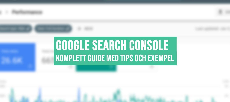 Vad är Google Search Console? Så använder du det