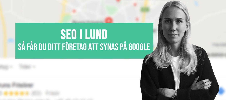 SEO Lund – så får du ditt företag att synas bättre på Google