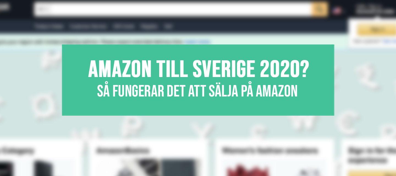 Amazon är nu lanserat i Sverige! Så fungerar det att sälja på Amazon
