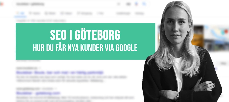 SEO i Göteborg: hur du får nya kunder via Google